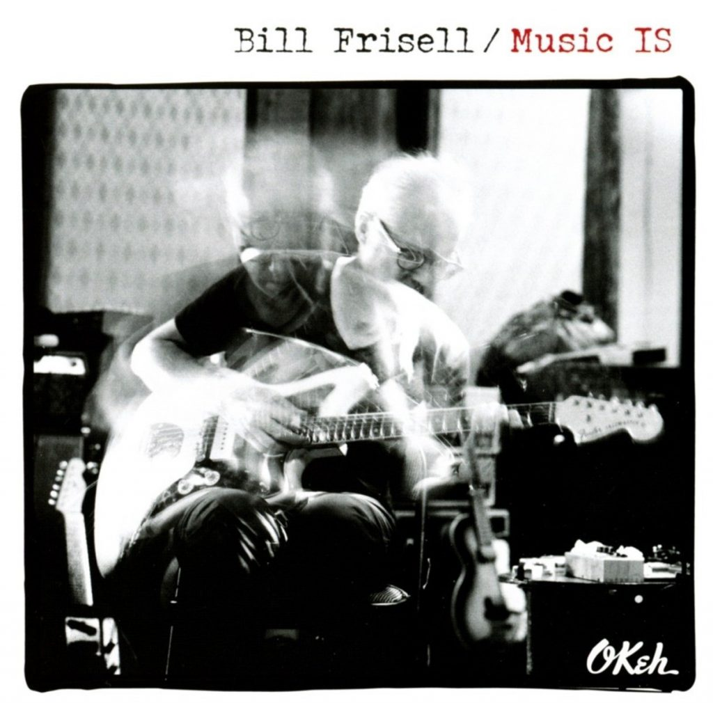 Bill Frisell Music IS Album Cover